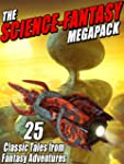 The Science-Fantasy Megapack: 25 Clas...