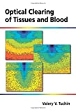 Optical Clearing of Tissues and Blood (SPIE Press Monograph Vol. PM154)