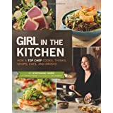 Girl in the Kitchen: How a Top Chef Cooks, Thinks, Shops, Eats and Drinks ~ Heather Shouse