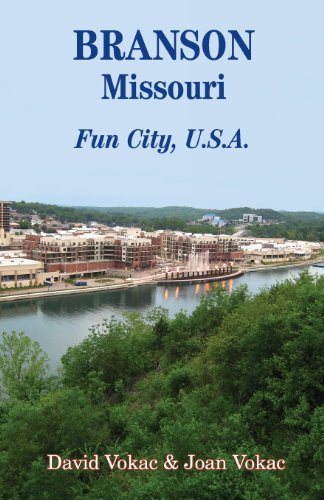 Branson, Missouri: Travel Guide to Fun City, U.S.A. for a Vacation or a Lifetime