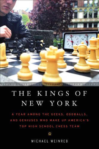 The Kings of New York: A Year Among the Geeks, Oddballs, and Genuises Who Make Up America's Top HighSchool Chess Team