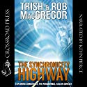 The Synchronicity Highway: Exploring Coincidence, the Paranormal, & Alien Contact (       UNABRIDGED) by Trish MacGregor, Rob MacGregor Narrated by Kevin Pierce