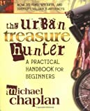 img - for The Urban Treasure Hunter: A Practical Handbook for Beginners by Michael Chaplan (Mar 4 2004) book / textbook / text book