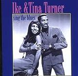 echange, troc Ike Turner & Tina Turner - Sing The Blues