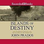 Islands of Destiny | John Prados