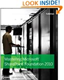 Mastering Microsoft SharePoint Foundation 2010