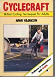 Cyclecraft: Skilled Cycling Techniques for Adults (0044402104) by Franklin, John