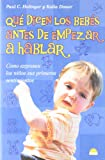img - for Que dicen los bebes antes de empezar a hablar/what Do Babies Say Before They Start To Talk (Spanish Edition) book / textbook / text book