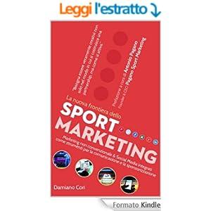 La nuova frontiera dello sport marketing: Marketing non convenzionale & Social Media integrati come strumenti per la comunicazione e la sponsorizzazione
