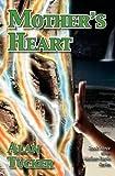Mother's Heart (0982686447) by Tucker, Alan