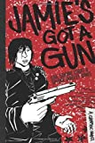 Jamies Got a Gun: A Graphic Novel