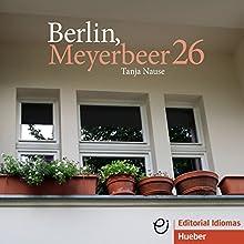 Berlin, Meyerbeer 26 (       ungekürzt) von Tanja Nause Gesprochen von: Tanja Nause