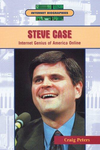 Steve Case: Internet Genius of America Online