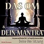 Das Om und Dein Mantra: Entspanne und Besinne Dich - im Tempel des inneren Glücks mit Deiner Om-Sitzung | Franziska Diesmann,Torsten Abrolat
