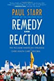 img - for Remedy and Reaction: The Peculiar American Struggle over Health Care Reform, Revised Edition by Starr, Paul Published by Yale University Press Revised edition (2013) Paperback book / textbook / text book