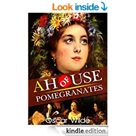 A House of Pomegranates : complete with original Illustration and Writer Biography (Illustrated)