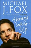 Michael J. Fox Always Looking Up
