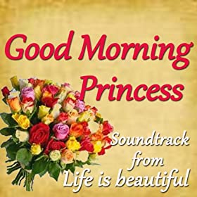 "Amazon.com: Good Morning Princess (Soundtrack From ""Life Is Beautiful"