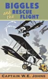 Biggles and the Rescue Flight (009993860X) by W E Johns