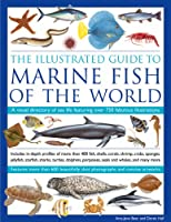 Illustrated Guide to Marine Fish of the World: A Visual Directory of Sea Life