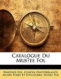 echange, troc Walther Fol - Catalogue Du Musee Fol