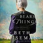 Love Bears All Things: An Amish Secrets Novel | Beth Wiseman
