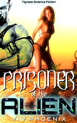 Book: Prisoner of the Alien - Tigress Science Fiction by Viv Phoenix