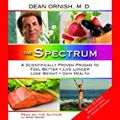 The Spectrum: A Scientifically Proven Program to Feel Better, Live Longer, Lose Weight, and Gain Health | [Dean Ornish]