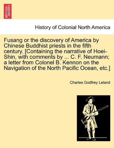 Fusang or the discovery of America by Chinese Buddhist priests in the fifth century. [Containing the narrative of Hoei-S