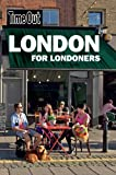 Time Out London for Londoners 3rd edition (Time Out London for Londoners: The Ultimate Handbook to Living R)