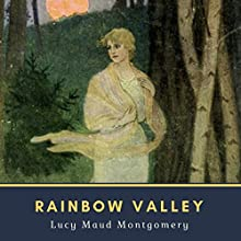 Rainbow Valley - Annotated: Original 1919 Edition Audiobook by Lucy Maud Montgomery Narrated by Karen Savage