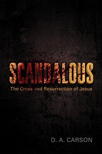 Scandalous: The Cross and Resurrection of Jesus (Re: Lit Books)