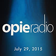 Opie and Jimmy, Bobcat Goldthwait, Barry Crimmins, Matt Pinfield, and Sherrod Small, July 29, 2015  by Opie Radio Narrated by Opie Radio
