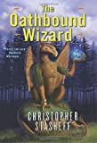 The Oathbound Wizard (0345461177) by Stasheff, Christopher