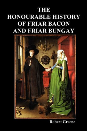 The Honourable Historie of Friar Bacon and Friar Bungay