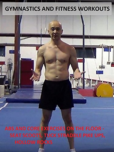 Abs and Core Exercises on the Floor (Seat Scoots, Tuck Straddle Pike Ups, Hollow Rocks)