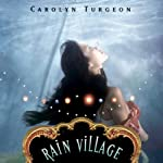 Rain Village: A Novel | Carolyn Turgeon