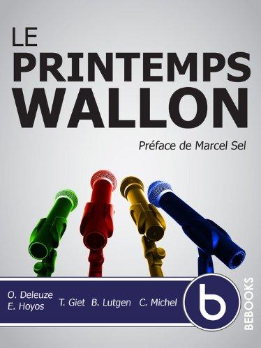 Benoît Lutgen, Charles Michel, Emily Hoyos, Olivier Deleuze, Thierry Giet  Bebooks Editions - Le Printemps Wallon (et Bruxellois)