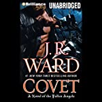 Covet: A Novel of the Fallen Angels, Book 1 (       UNABRIDGED) by J.R. Ward Narrated by Eric G. Dove