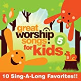 Great Worship Songs for Kids 5