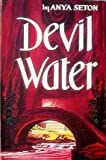 Devil Water (0848803183) by Seton, Anya
