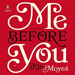 Me Before You: A Novel | [Jojo Moyes]