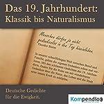 Das 19. Jahrhundert: Klassik bis Naturalismus. Deutsche Gedichte für die Ewigkeit | Ada Christensen,Friedrich Nietzsche,Joachim Ringelnatz,Theodor Storm,Oskar Dähnhardt,Gottfried Keller
