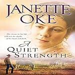 A Quiet Strength: A Prairie Legacy, Book #3 | Janette Oke