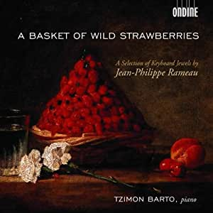 A Basket of Wild Strawberries: A Selection of Keyboard Works by Jean-Philippe Rameau