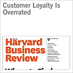 Customer Loyalty Is Overrated | A. G. Lafley,Roger L. Martin