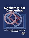 img - for Mathematical Computing: An Introduction to Programming Using Maple? by David Betounes (2001-12-07) book / textbook / text book