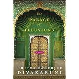 The Palace of Illusions: A Novel ~ Chitra Banerjee...