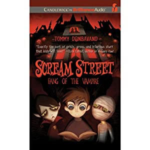 Scream Street: Fang of the Vampire, Book 1 | [Tommy Donbavand]