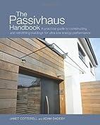The Passivhaus Handbook: A practical guide…